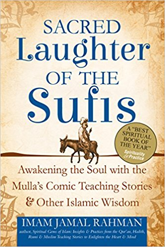 Sacred Laughter of the Sufis: Awakening the Soul with the Mulla's
